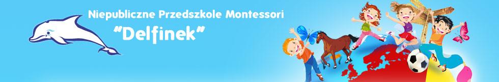 """Niepubliczne Przedszkole Montessori """"Delfinek"""""""
